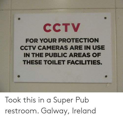 Restroom: Took this in a Super Pub restroom. Galway, Ireland