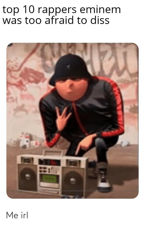 top 10: top 10 rappers eminem  was too afraid to diss Me irl