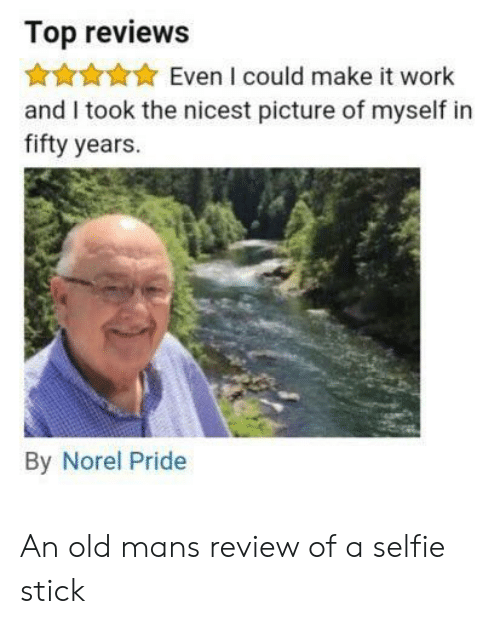 It Work: Top reviews  Even I could make it work  and I took the nicest picture of myself in  fifty years.  By Norel Pride An old mans review of a selfie stick