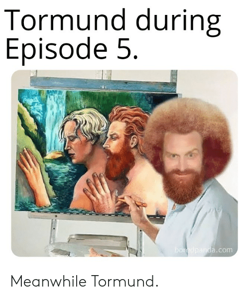 d0c59aa4 Game of Thrones, Com, and Meanwhile: Tormund during Episode 5 a.com