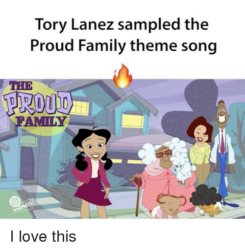 proud family: Tory Lanez sampled the  Proud Family theme song  AMI NY I love this