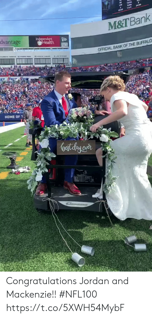 Memes, Bank, and Buffalo: TOTAL  rURN  T.O.P  14:50  18:10  M&T Bank  dvantage  Independent  Health  FIELD  OFFICIAL BANK OF THE BUFFALO  HOME OF  oast elay aver Congratulations Jordan and Mackenzie!!   #NFL100 https://t.co/5XWH54MybF