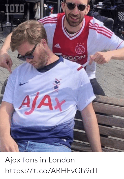 Memes, London, and 🤖: TOTO  GON  AIAX Ajax fans in London https://t.co/ARHEvGh9dT