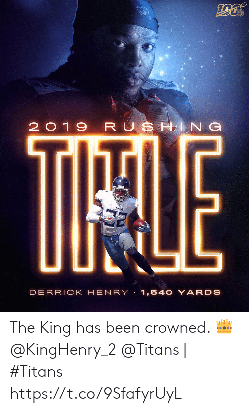 Has Been: TOU  NFL  2019 RUSHING  TIHALE  TITANS  DERRICK HEN RY 1,540 YARDS The King has been crowned. 👑 @KingHenry_2  @Titans | #Titans https://t.co/9SfafyrUyL