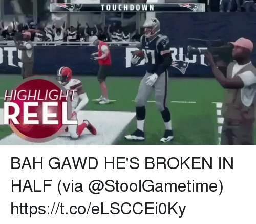 halfs: TOUCHDOWN  HIGHLIGHT  REEL BAH GAWD HE'S BROKEN IN HALF (via @StoolGametime) https://t.co/eLSCCEi0Ky