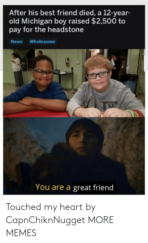 touched: Touched my heart by CapnChiknNugget MORE MEMES