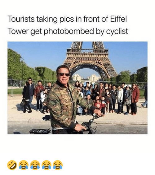 Girl Memes, Pics, and Get: Tourists taking pics in front of Eiffel  lower get photobombed by cyclist 🤣😂😂😂😂