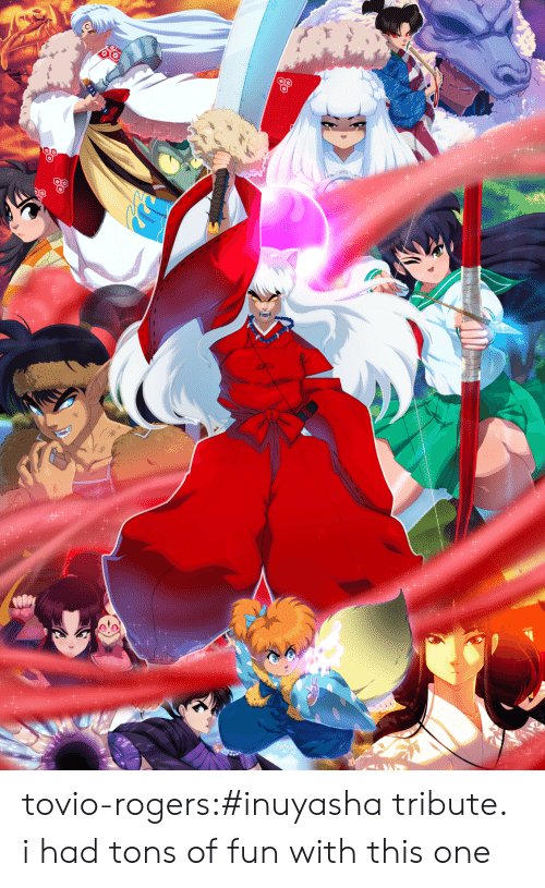 Target, Tumblr, and Blog: tovio-rogers:#inuyasha tribute. i had tons of fun with this one