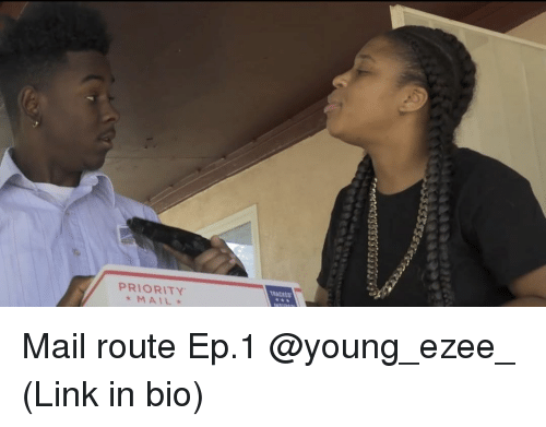 Memes, 🤖, and Eps: TRACKED  PRIORITY.  ★MAIL★  menonerssssssmrsrP Mail route Ep.1 @young_ezee_ (Link in bio)