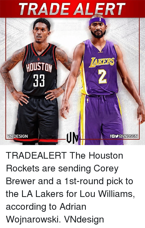 lou williams: TRADE ALERT  HOUSTON  EKERS  BVNDESIGN  f。yravN DSGN  る  舟 TRADEALERT The Houston Rockets are sending Corey Brewer and a 1st-round pick to the LA Lakers for Lou Williams, according to Adrian Wojnarowski. VNdesign