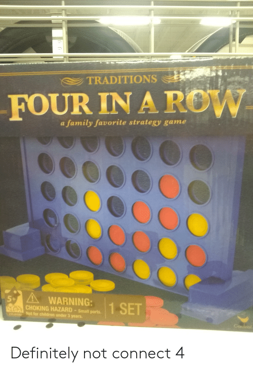 Children, Definitely, and Family: TRADITIONS  FOUR IN A ROW  family favorite strategy game  a  AWARNING:  5+  1 SET  CHOKING HAZARD-Small parts.  ELAYERS Not for children under 3 years.  Cordinol Definitely not connect 4