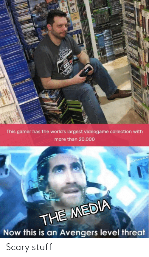 Reddit, Avengers, and Stuff: TRAIN  This gamer has the world's largest videogame collection with  more than 20,000  LAYDONTPLAY  THE MEDIA  Now this is an Avengers level threat Scary stuff