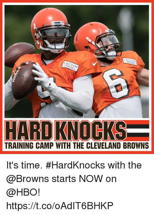 cleveland browns: TRAINING CAMP WITH THE CLEVELAND BROWNS It's time. #HardKnocks with the @Browns starts NOW on @HBO! https://t.co/oAdIT6BHKP