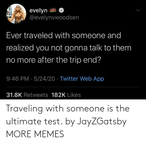 traveling: Traveling with someone is the ultimate test. by JayZGatsby MORE MEMES