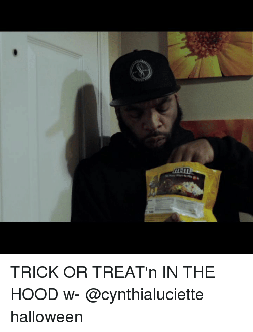 Halloween, Memes, and The Hood: TRICK OR TREAT'n IN THE HOOD w- @cynthialuciette halloween