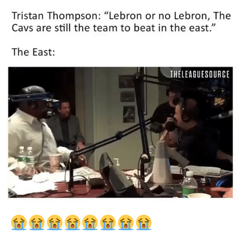 """Cavs, Nba, and Lebron: Tristan Thompson: """"Lebron or no Lebron, The  Cavs are still the team to beat in the east.""""  The East:  THELEAGUESOURCE 😭😭😭😭😭😭😭😭"""