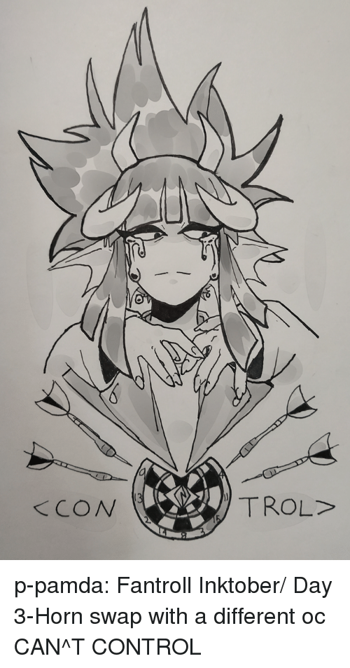 Target, Tumblr, and Control: TROL>  KCON p-pamda:  Fantroll Inktober/ Day 3-Horn swap with a different oc CAN^T CONTROL
