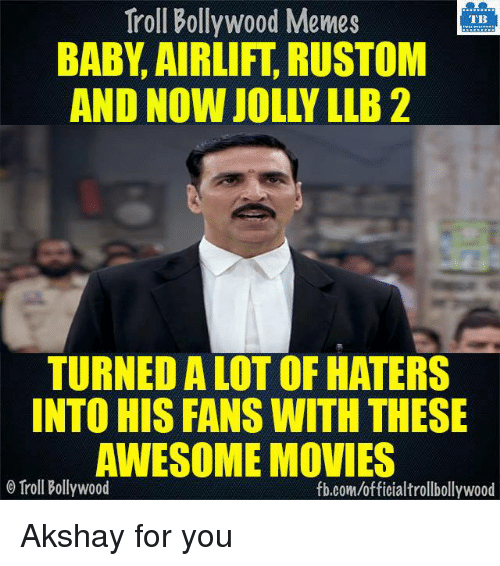 Bollywood Meme: Troll Bollywood Memes  TB  BABY AIRLIFT RUSTOM  TURNEDALOT OF HATERS  INTO HIS FANS WITH THESE  AWESOME MOVIES  o Troll Bollywood  fb.com/officialtrollbollywood Akshay for you