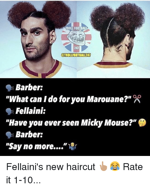 """Barber, Football, and Haircut: TROLL FOOTBALL  241  OTROLIFOOTBALI241  """"What can I do for you Marouane?""""  """"Have you ever seen Micky Mouse?""""  """"Say no more """"  Barber:  Fellaini:  Barber: Fellaini's new haircut 👆🏽😂 Rate it 1-10..."""