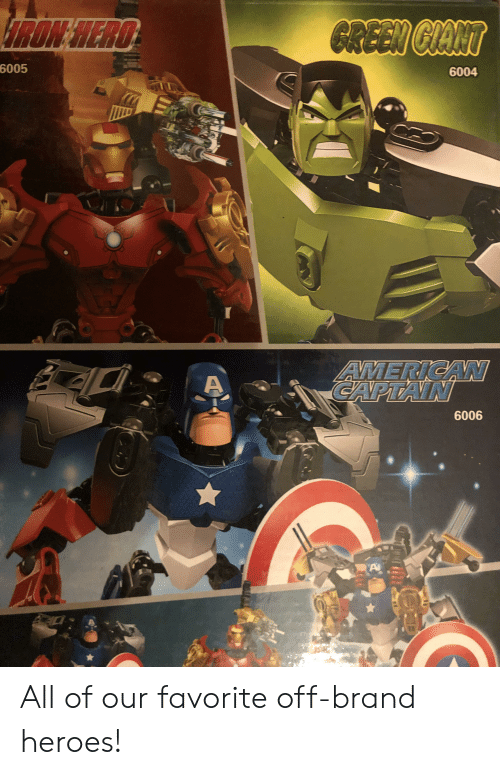 American, Giant, and Heroes: $TRON'HERO  GREEN GIANT  6005  6004  AMERICAN  CAPTAIN  6006  A All of our favorite off-brand heroes!