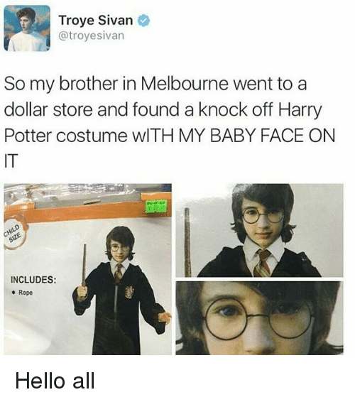 troyesivan: Troye Sivan  @troyesivan  So my brother in Melboune went to a  So my brother in Melbourne went to a  dollar store and found a knock off Harry  Potter costume wITH MY BABY FACE ON  IT  INCLUDES:  o Rope Hello all