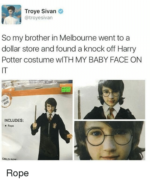 Harry Potter, Memes, and Troye Sivan: Troye Sivan  troyesivan  So my brother in Melbourne went to a  dollar store and found a knock off Harry  Potter costume wITH MY BABY FACE ON  INCLUDES:  o Rope  CHILD sure. Rope
