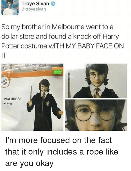 troyesivan: Troye Sivan  @troyesivan  So my brother in Melbourne went to a  dollar store and found a knock off Harry  Potter costume wITH MY BABY FACE ON  IT  INCLUDES:  e Rope I'm more focused on the fact that it only includes a rope like are you okay