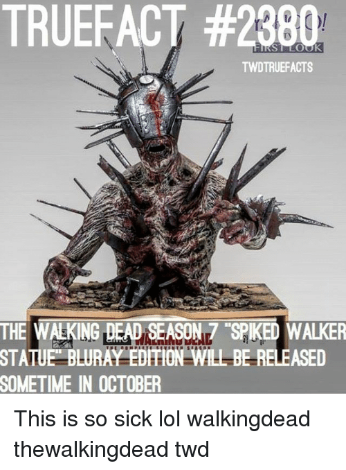 Spiked: TRUEFACT #2380  TWDTRUEFACTS  THE WALKING DEADSEASON7 SPIKED WALKER  STATUE  BLURAY EDITION WILL BE RELEASED  SOMETIME  IN OCTOBER This is so sick lol walkingdead thewalkingdead twd