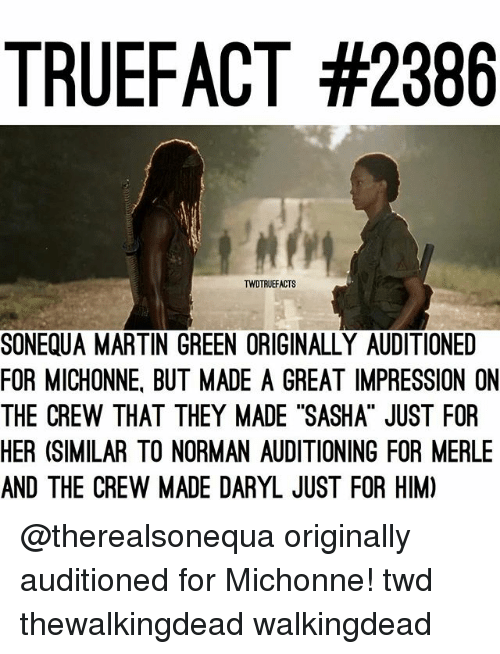 """Martin, Memes, and The Crew: TRUEFACT #2386  TWDTRUEFACTS  SONEQUA MARTIN GREEN ORIGINALLY AUDITIONED  FOR MICHONNE, BUT MADE A GREAT IMPRESSION ON  THE CREW THAT THEY MADE """"SASHA"""" JUST FOR  HER (SIMILAR TO NORMAN AUDITIONING FOR MERLE  AND THE CREW MADE DARYL JUST FOR HIM) @therealsonequa originally auditioned for Michonne! twd thewalkingdead walkingdead"""