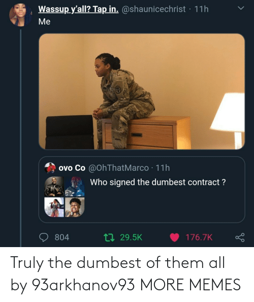 dumbest: Truly the dumbest of them all by 93arkhanov93 MORE MEMES