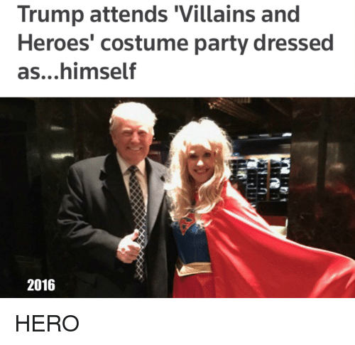 Party, Heroes, and Trump: Trump attends 'Villains and  Heroes costume party dressed  as..,himself  2016