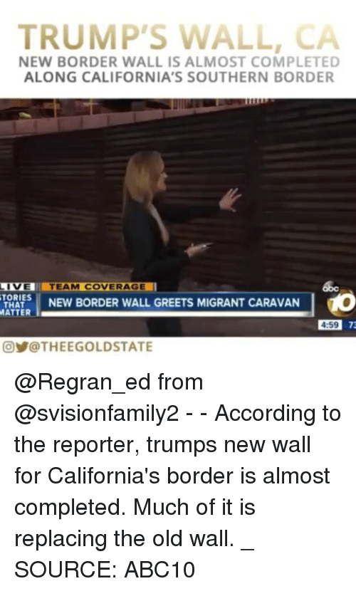 TRUMP'S WALL CA NEW BORDER WALL IS ALMOST COMPLETED ALONG