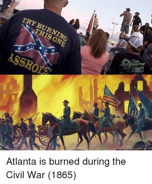 the civil war: TRY BURNING  ASSHOİ Atlanta is burned during the Civil War (1865)