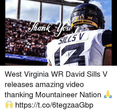 west virginia: TRY ROADS West Virginia WR David Sills V releases amazing video thanking Mountaineer Nation 🙏🙌 https://t.co/6tegzaaGbp