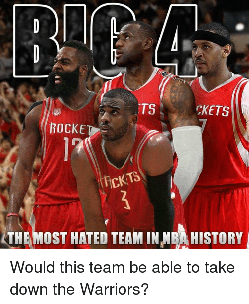 Nba, History, and Warriors: TS  CKETS  ROCKET  icKT3  THE MOST HATED TEAM IN NBA HISTORY Would this team be able to take down the Warriors?
