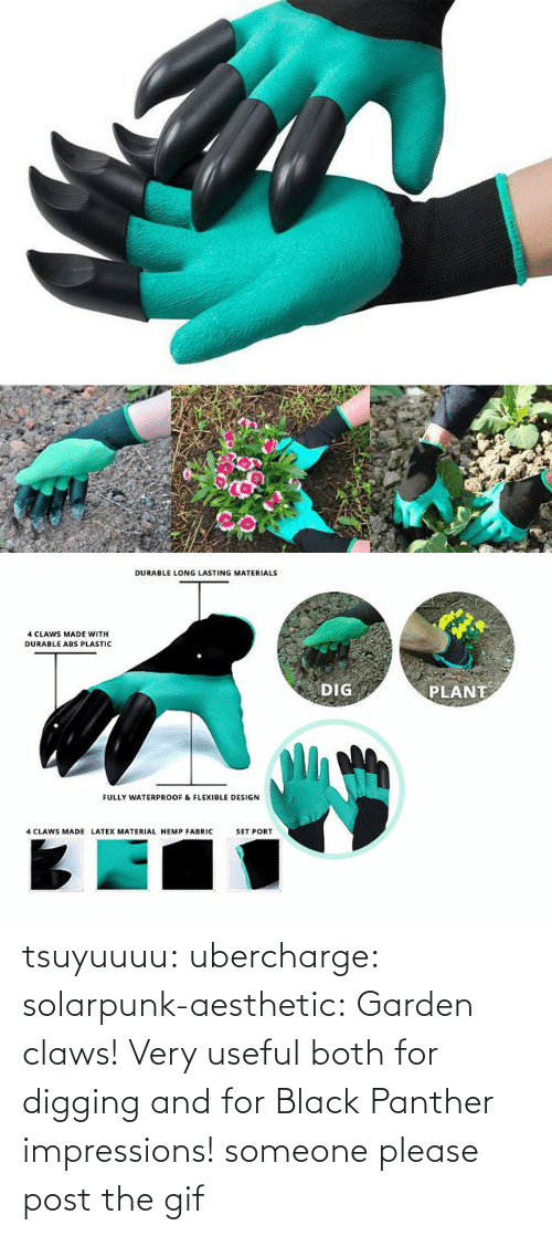 Garden: tsuyuuuu: ubercharge:  solarpunk-aesthetic: Garden claws! Very useful both for digging and for Black Panther impressions! someone please post the gif