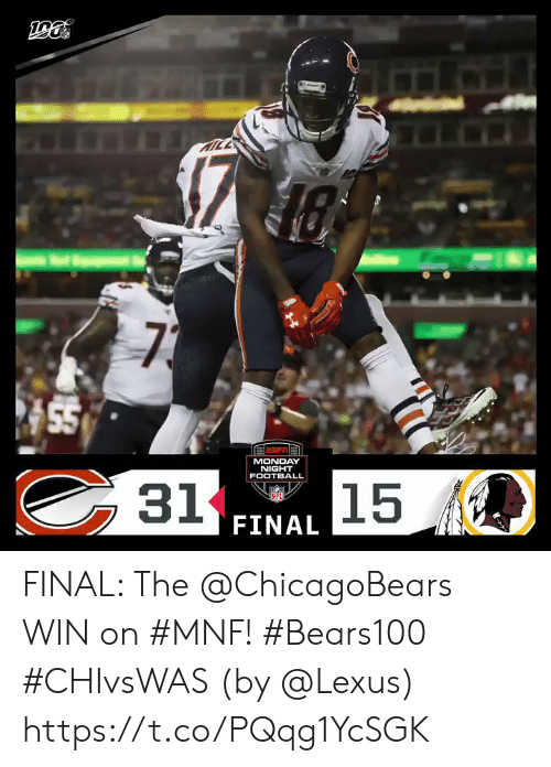 Football, Lexus, and Memes: TTICE  KICE  73  55  MONDAY  NIGHT  31  15  FOOTBALL  NFL  FINAL FINAL: The @ChicagoBears WIN on #MNF! #Bears100 #CHIvsWAS  (by @Lexus) https://t.co/PQqg1YcSGK