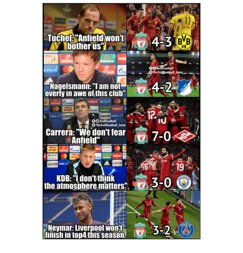 """Club, Memes, and Sony: Tuche: Anfieldwont  09  -Nagelsmann: """"I am not  overly in awe of this club  FA.  DOTrollFootball2  OTheTrollFootball Insta  Carrera: """"We don't fear  Anfield""""  SONY  UEFA  56  19  KDB: """"I don'tithink  the atmosphere matters  3-0  Nevmar: Liverpool wont  finish in top4 this season  3-2"""