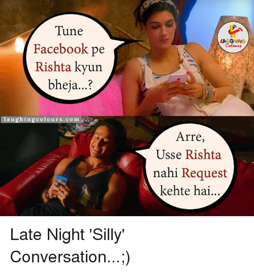 Tune Facebook Pe Rishta Kyun Bheja Laughing Colours Com La Ghing
