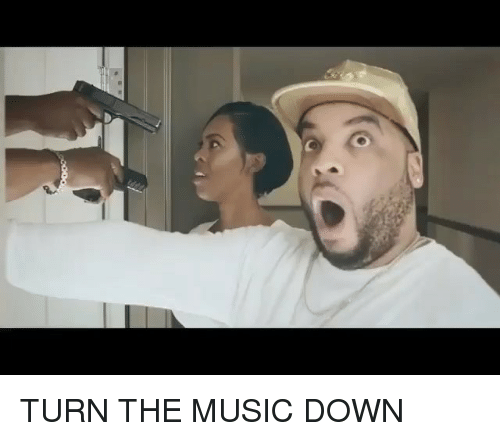 Memes, Music, and 🤖: TURN THE MUSIC DOWN