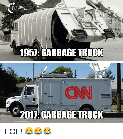cnn.com, Lol, and Memes: TURNING  POINT U  195 GARBAGE TRUCI  CNN  2017: GARBAGE TRUCK LOL! 😂😂😂