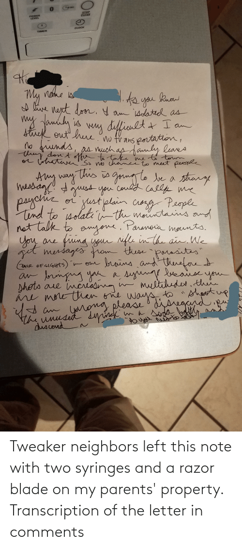 razor blade: Tweaker neighbors left this note with two syringes and a razor blade on my parents' property. Transcription of the letter in comments