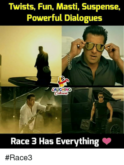 Powerful, Race, and Indianpeoplefacebook: Twists, Fun, Masti, Suspense,  Powerful Dialogues  LAUGHING  Race 3 Has Everything #Race3