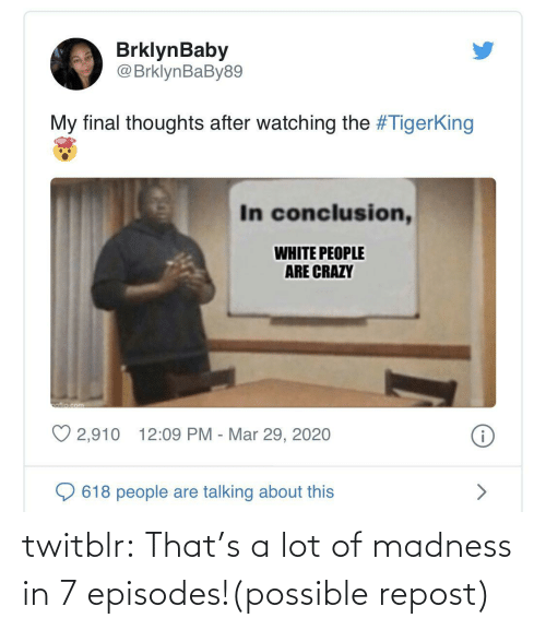 tumblr: twitblr:  That's a lot of madness in 7 episodes!(possible repost)