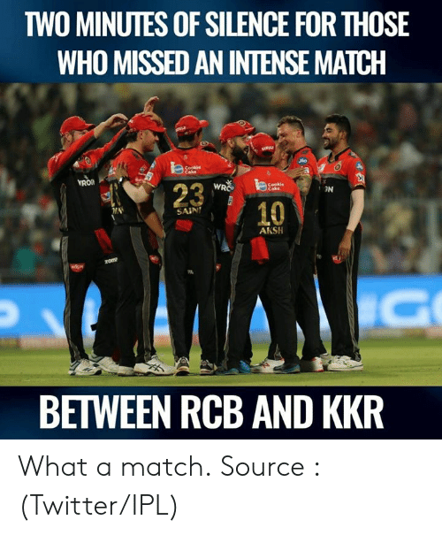 Memes, Twitter, and Match: TWO MINUTES OF SILENCE FOR THOSE  WHO MISSED AN INTENSE MATCH  Jio  3  Cookie  23  WRO  3N  10  SAIN  AKSH  BETWEEN RCB AND KKR What a match.  Source : (Twitter/IPL)
