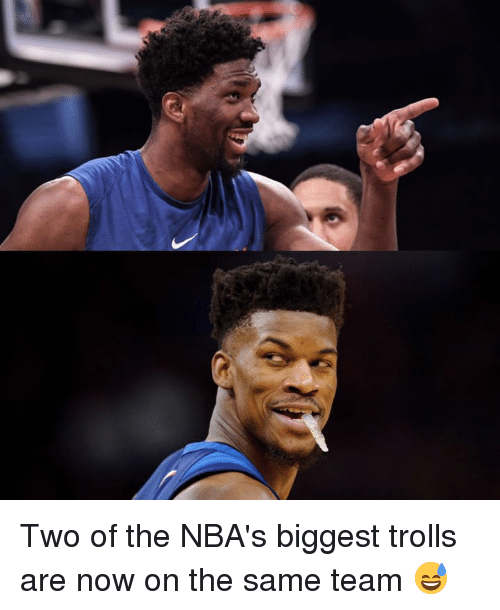 trolls: Two of the NBA's biggest trolls are now on the same team 😅