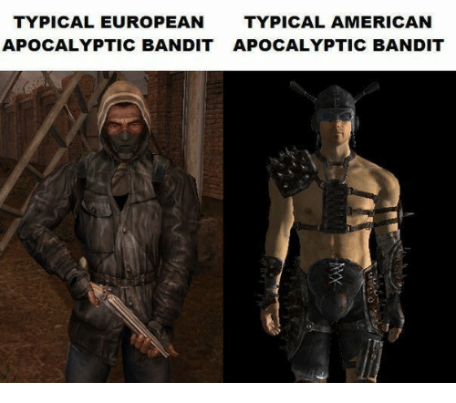 Typical European Typical American Apocalyptic Bandit Apocalyptic