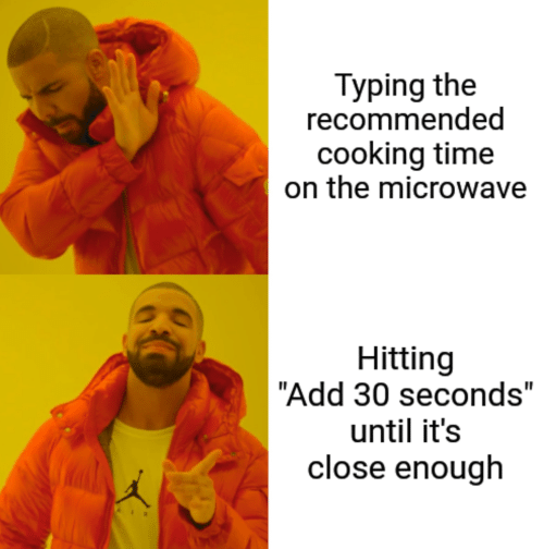 "Time, Add, and Microwave: Typing the  recommended  cooking time  on the microwave  Hitting  ""Add 30 seconds  until it's  close enough"