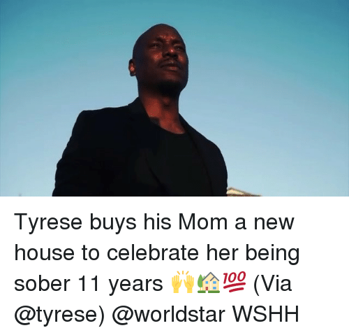 Memes, Worldstar, and Wshh: Tyrese buys his Mom a new house to celebrate her being sober 11 years 🙌🏡💯 (Via @tyrese) @worldstar WSHH