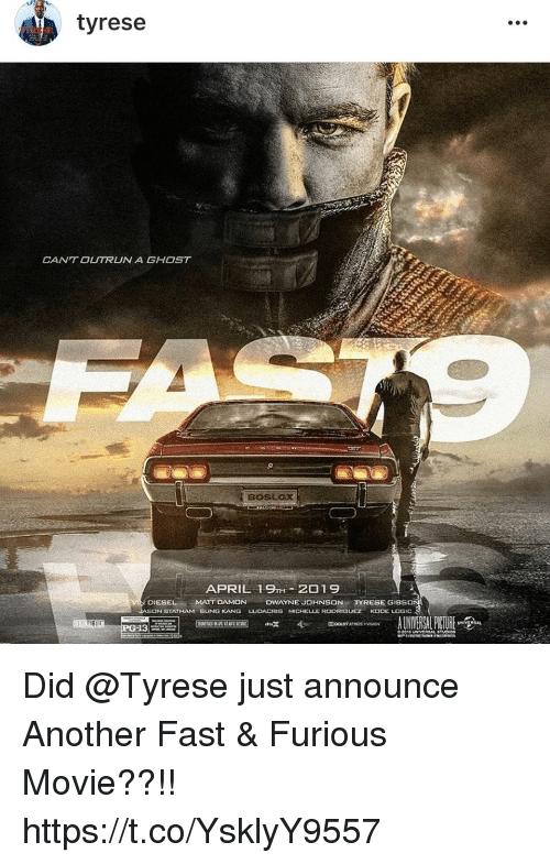 Dwayne Johnson, Logic, and Matt Damon: tyrese  CAN'T OUTRUN A GHOST  APRIL 19TH 2019  DIESEL  MATT DAMON DWAYNE JOHNSON  TYRESE GIBSO  STATHAM SUNG KANG  MICHELLE RODRIGUEZ  KODE LOGIC  13 Did @Tyrese just announce Another Fast & Furious Movie??!! https://t.co/YsklyY9557